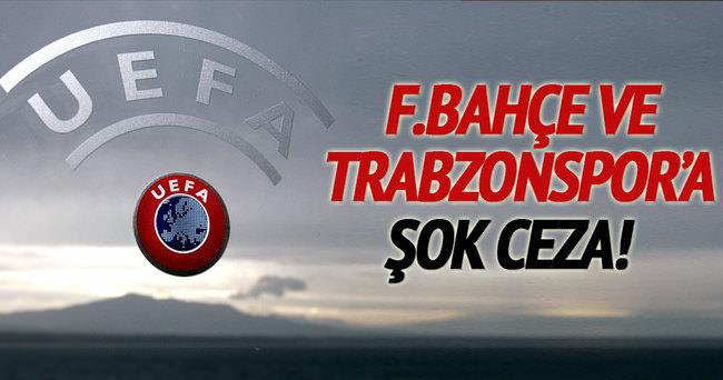 UEFA'dan Fenerbahçe ve Trabzon'a ceza!