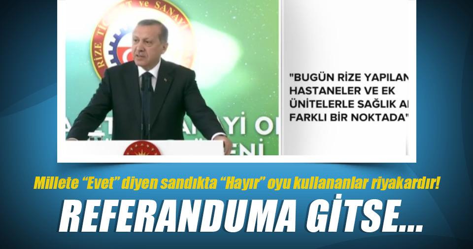 """Erdoğan,""""hayır""""oyu kullananlar riyakarlar!"""
