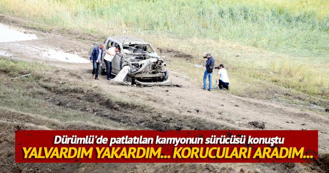 16 köylünün hayatını kaybettiği Dürümlü'de patlatılan kamyonun sürücüsü konuştu