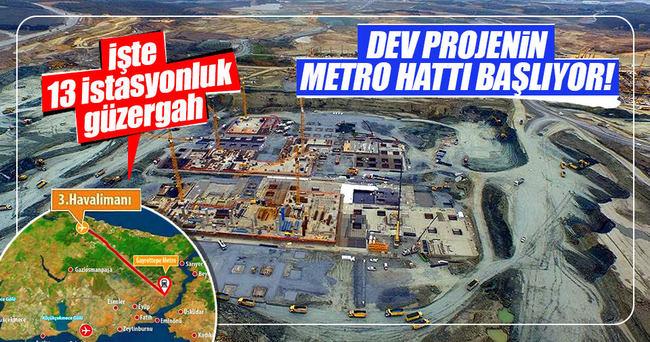 3. Havalimanı metro hattı başlıyor