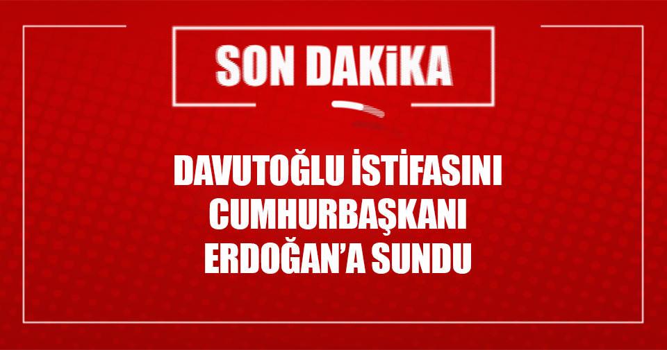 Başbakan Davutuoğlu istifasını Cumhurbaşkanı Erdoğan'a sundu