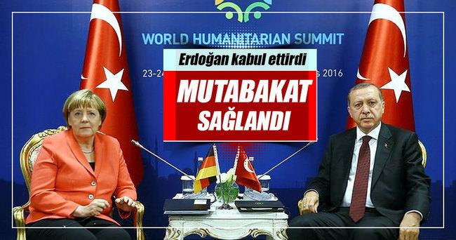 Erdoğan bastırdı Merkel kabul etti