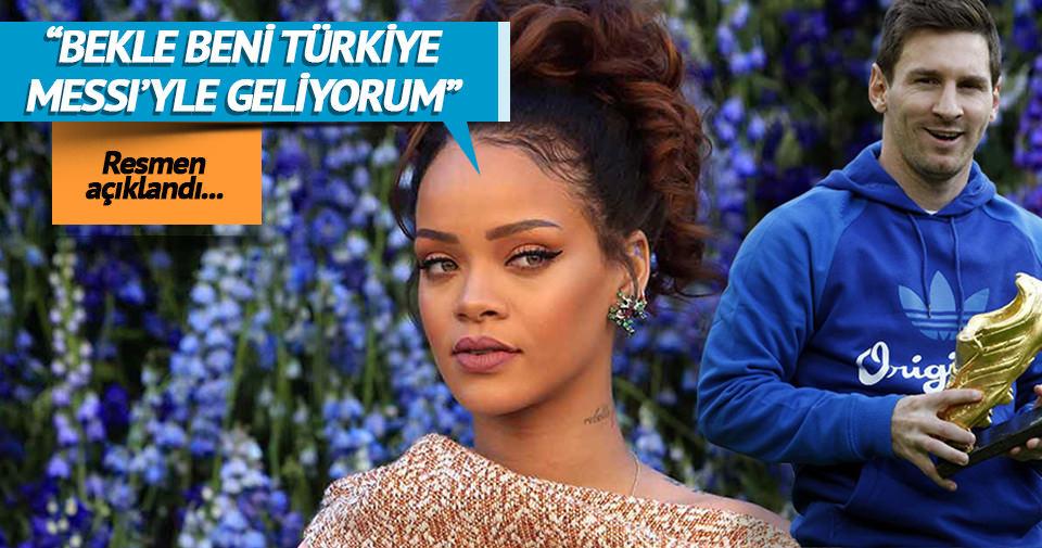 MESSİ VE RİHANNA, ANTALYA'YA GELİYOR!