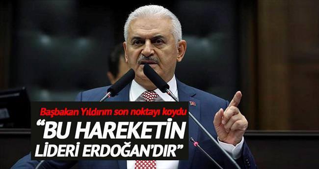 """""""Hareketin lideri Erdoğan'dır"""""""