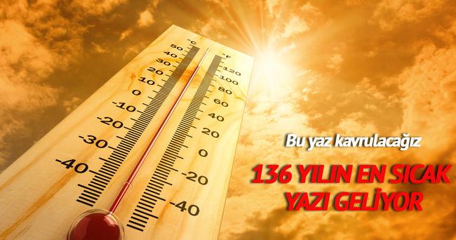 Son 136 yılın en sıcak yazı geliyor