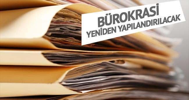 Bürokrasi de yeniden yapılandırılacak