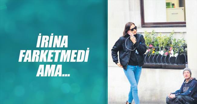 Irina fark etmedi ama...
