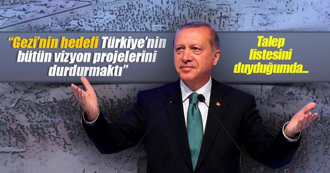 Cumhurbaşkanı Erdoğan: Gezi'nin hedefi Türkiye'nin bütün vizyon projelerini durdurmaktı