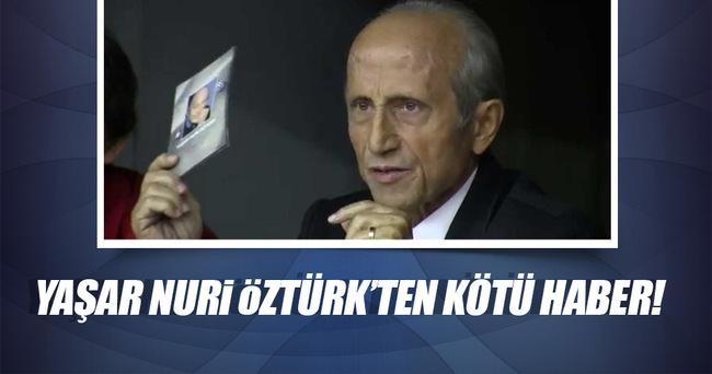 Yaşar Nuri Öztürk'ün sağlık durumu ağır!