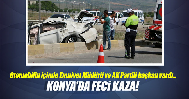 AK Parti İlçe Başkanı ve Emniyet Müdür trafik kazası geçirdi
