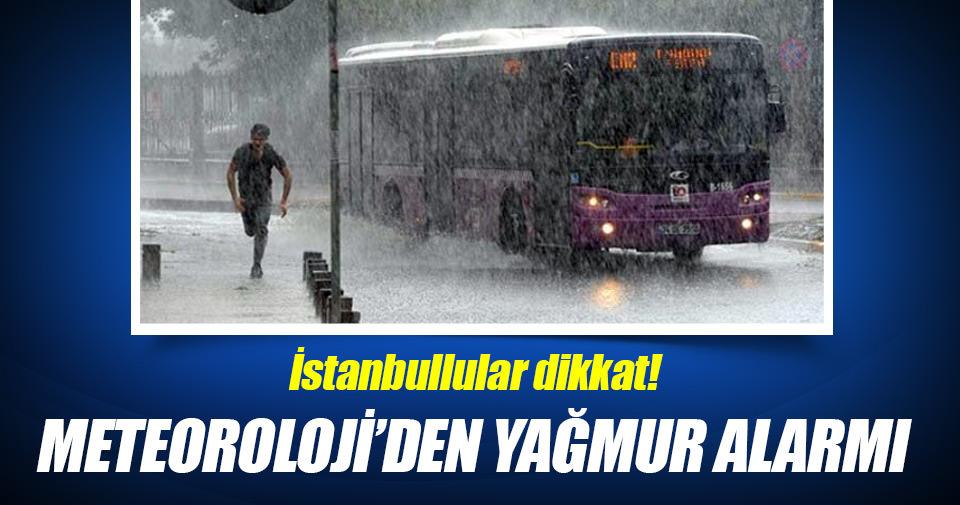 Meteoroloji'den İstanbullulara yağış uyarısı!