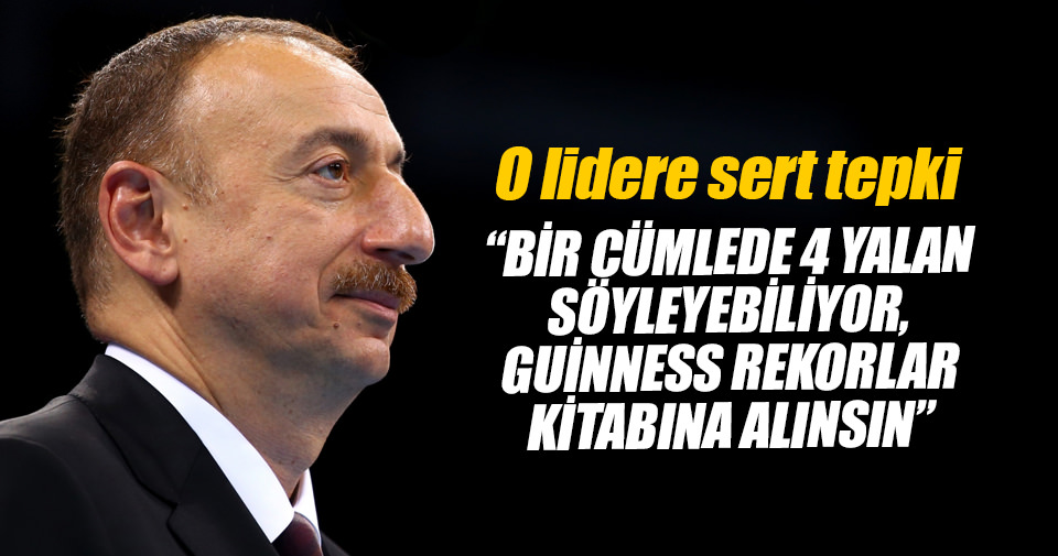 Aliyev'den Ermenistan Cumhurbaşkanı'na sert sözler