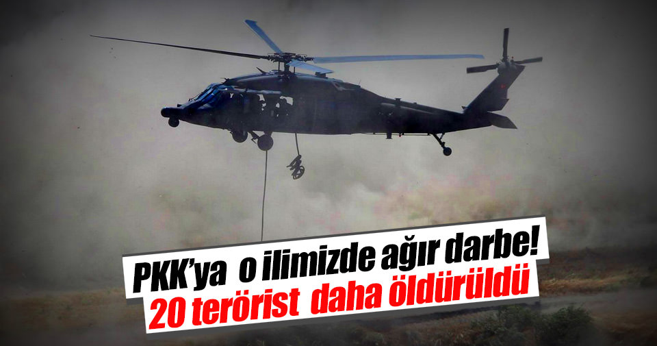 20 terörist etkisiz hale getirildi