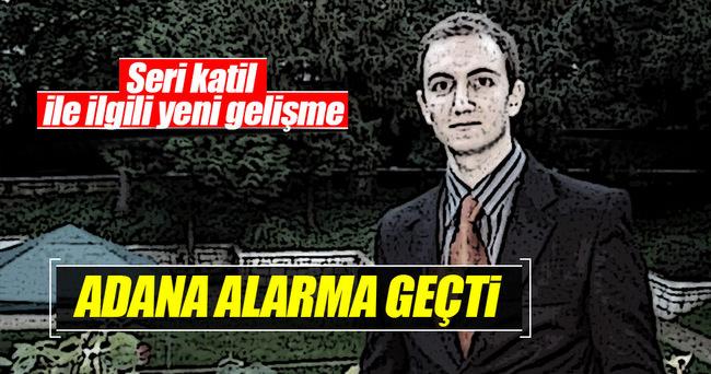 Adana'da seri katil alarmı