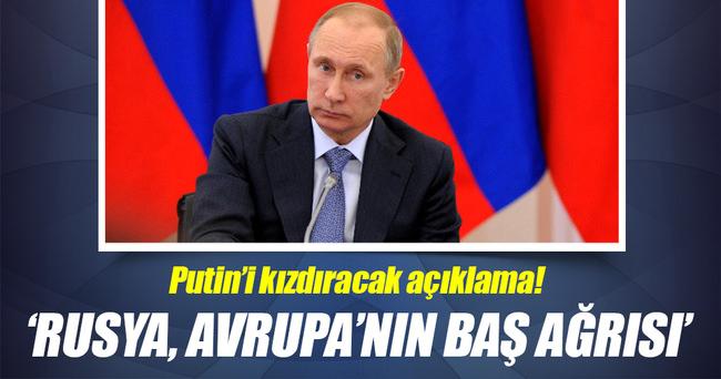 'Rusya'nın agresif politikası, Avrupa'nın baş ağrısı'