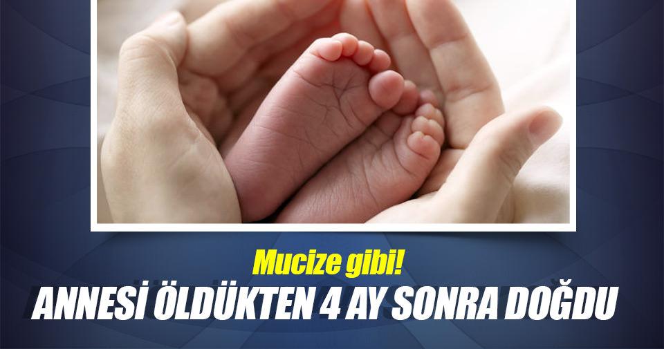 Annesi öldükten 4 ay sonra doğdu