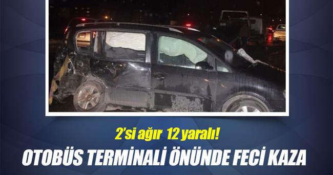 Otobüs terminali önünde feci kaza: 2'si ağır 12 yaralı