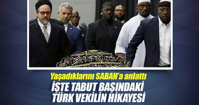 İşte tabut başındaki Türk vekilin hikâyesi