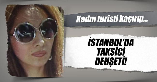 İstanbul'da taksici turist kaçırdı