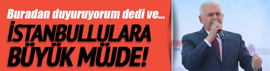 Başbakan Yıldırım, İstanbullara müjde verdi