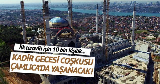 Kadir Gecesi coşkusu Çamlıca'da yaşanacak