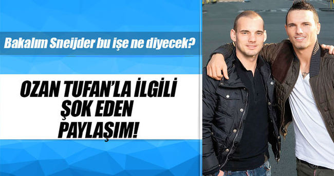 Sneijder'in kardeşi, Ozan Tufan'la dalga geçti