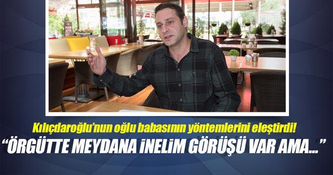 Kemal Kılıçdaroğlu'nun oğlu babasının yöntemini eleştirdi!