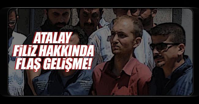 Atalay Filiz için tutuklama talebi