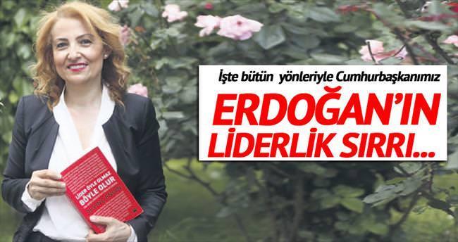 Erdoğan'ın liderlik sırrı: Ülke sevgisi