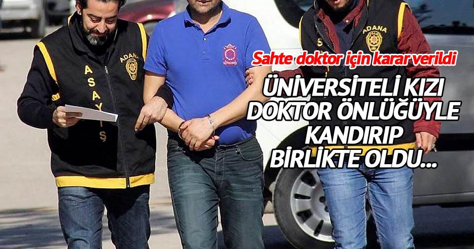 Şantajla tecavüzde bulunan sahte doktora tahliye