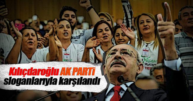 Kılıçdaroğlu AK Parti sloganlarıyla karşılandı!