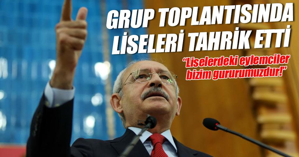 Kılıçdaroğlu grup toplantısında liseleri tahrik ediyor