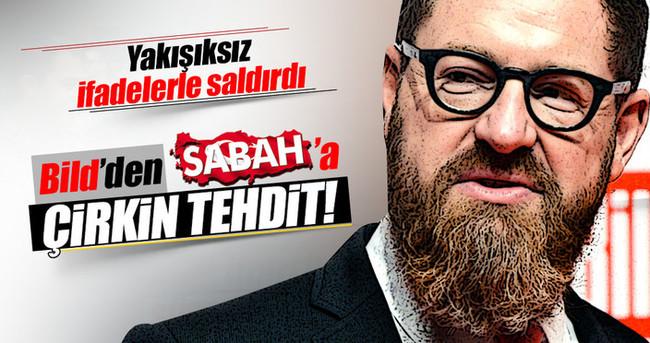 Bild'den SABAH'a çirkin tehdit