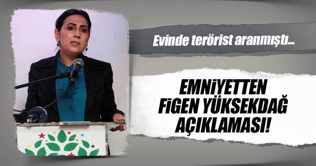 İstanbul Emniyet Müdürlüğü'nden Figen Yüksekdağ açıklaması