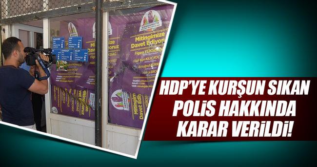 HDP temsilciliğine silahlı saldırı gerçekleştiren polis açığa alındı!