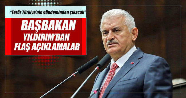 Başbakan Yıldırım: Terör, Türkiye'nin gündeminden çıkacak