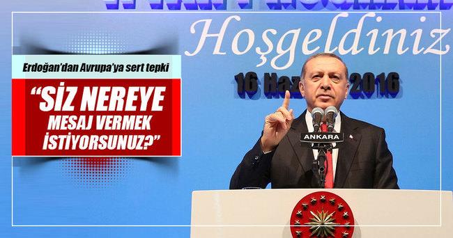 Cumhurbaşkanı Erdoğan'dan Avrupa'ya sert tepki