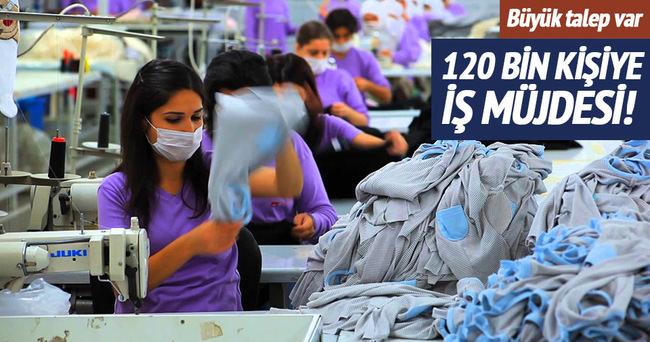120 bin kişiye iş kapısı açılacak