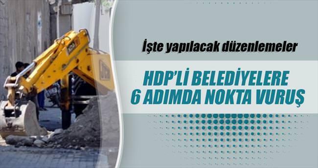 HDP'li belediyelere 6 adımda nokta vuruş