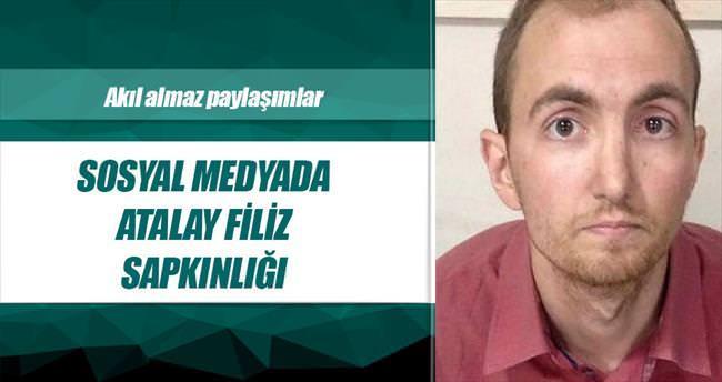 Sosyal medyada Atalay Filiz sapkınlığı
