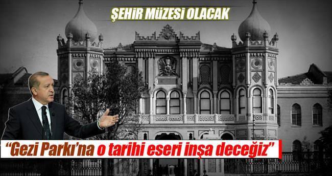 'Gezi Parkı'na o eseri inşa edeceğiz'