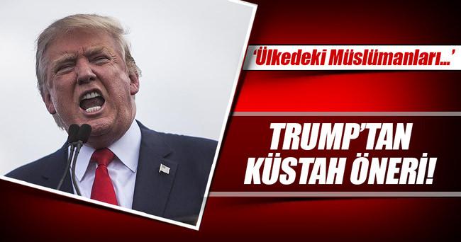 Trump, Müslümanları fişlemeyi önerdi!
