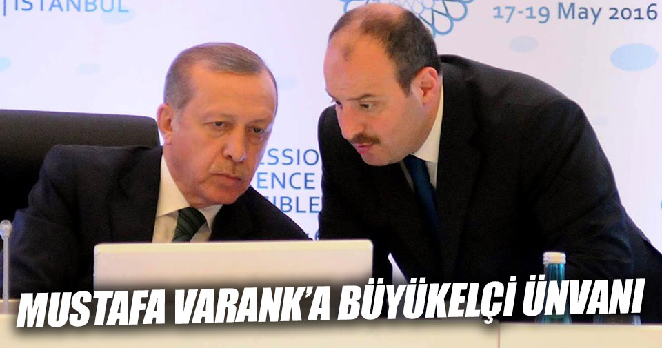 Mustafa Varank'a büyükelçi ünvanı