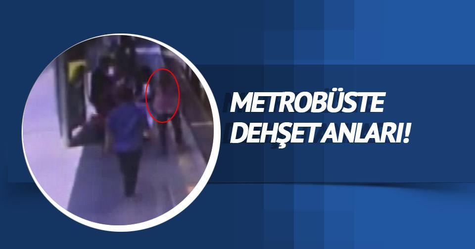 Metrobüste bıçaklı dehşet kamerada