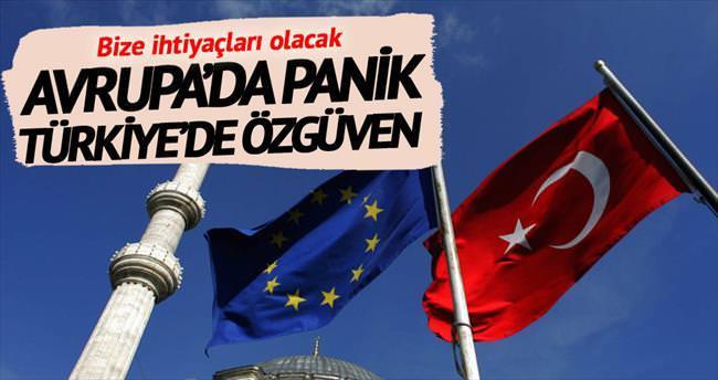 Avrupa'da panik Türkiye'de özgüven