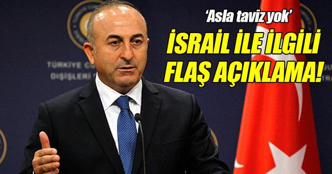 Çavuşoğlu'ndan flaş İsrail açıklaması!