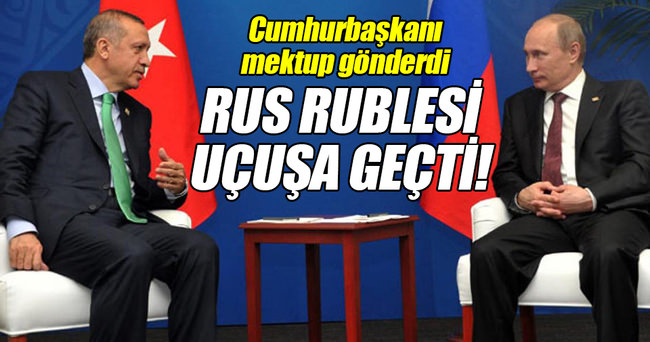 Erdoğan'ın mektubu sonrasında Rus rublesi değer kazandı!
