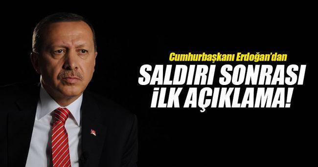 Erdoğan'dan saldırı sonrası ilk açıklama!