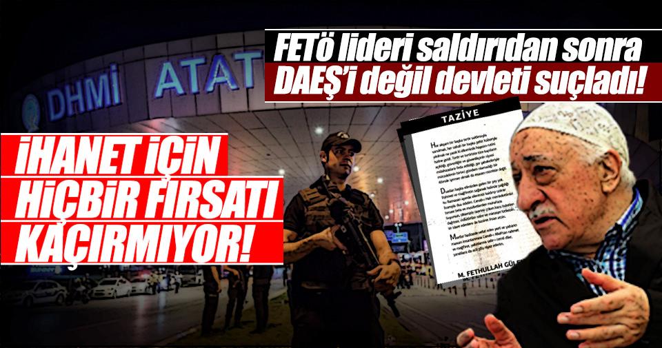 FETÖ lideri saldırıdan sonra DAEŞ'i değil devleti suçladı!
