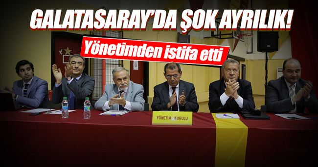 Galatasaray yönetiminde deprem!